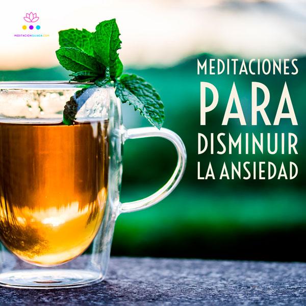 Meditaciones para disminuir la Ansiedad